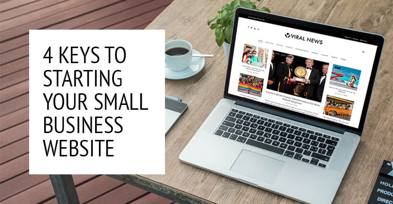 4 Keys To Starting Your Small Business Website