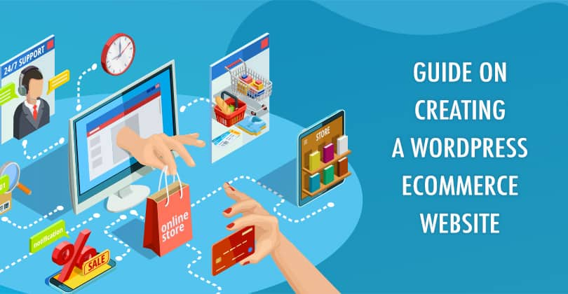 A Quick Guide on Creating a WordPress Ecommerce Website