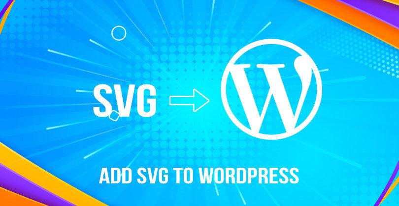 How to Add SVG to WordPress?