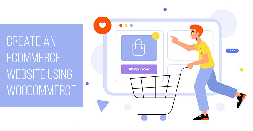 How to Create an eCommerce Website using WooCommerce?